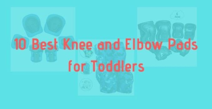 10 Best Knee and Elbow Pads for Toddlers